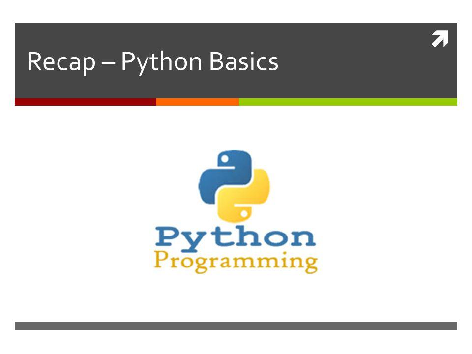  Recap – Python Basics