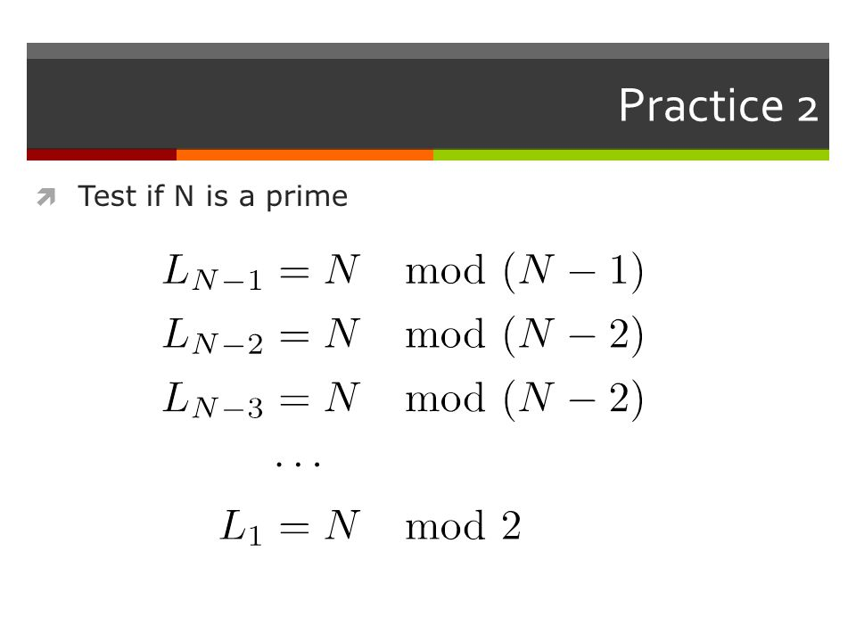 Practice 2  Test if N is a prime