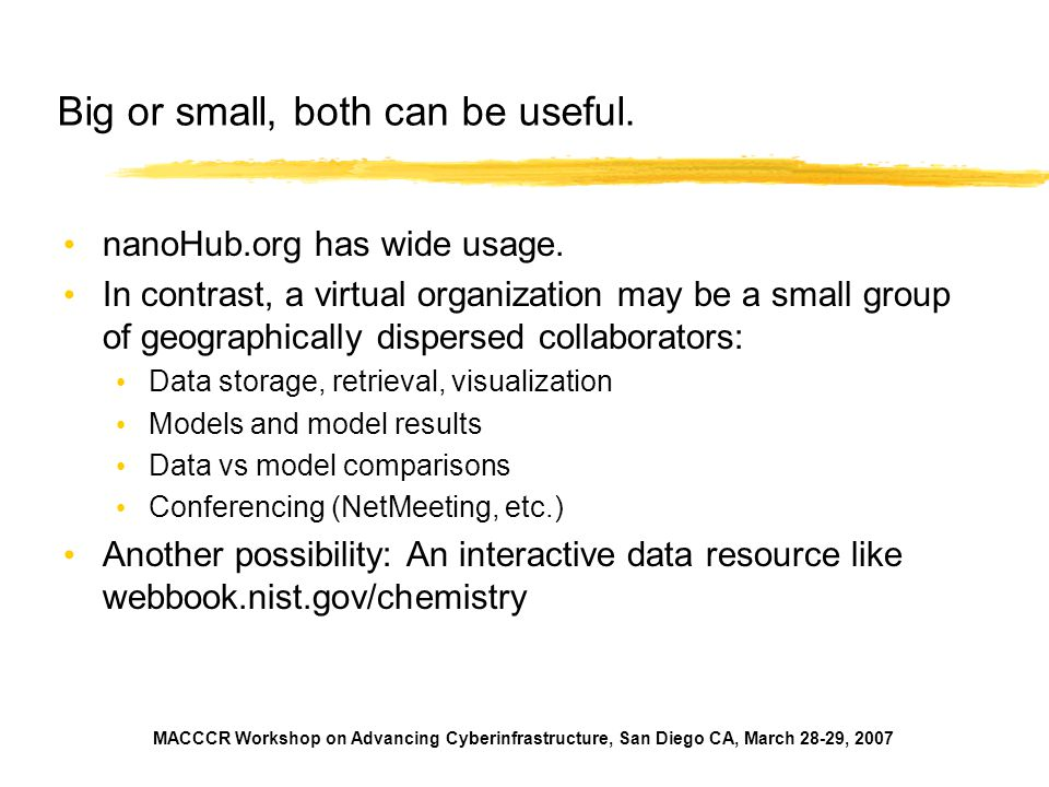 Big or small, both can be useful.nanoHub.org has wide usage.