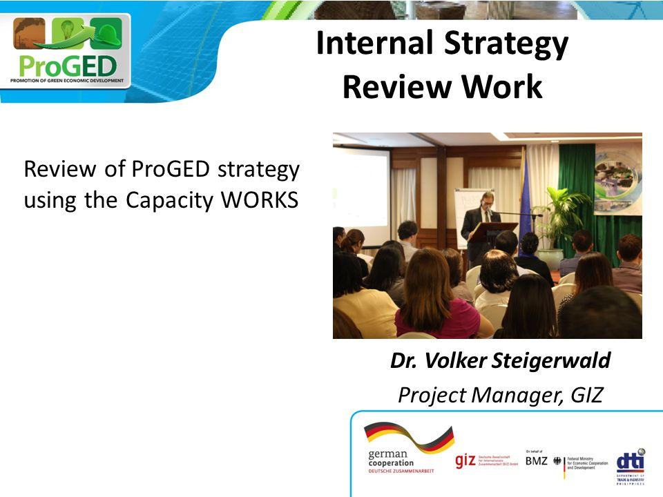 Internal Strategy Review Work Review of ProGED strategy using the Capacity WORKS Dr.