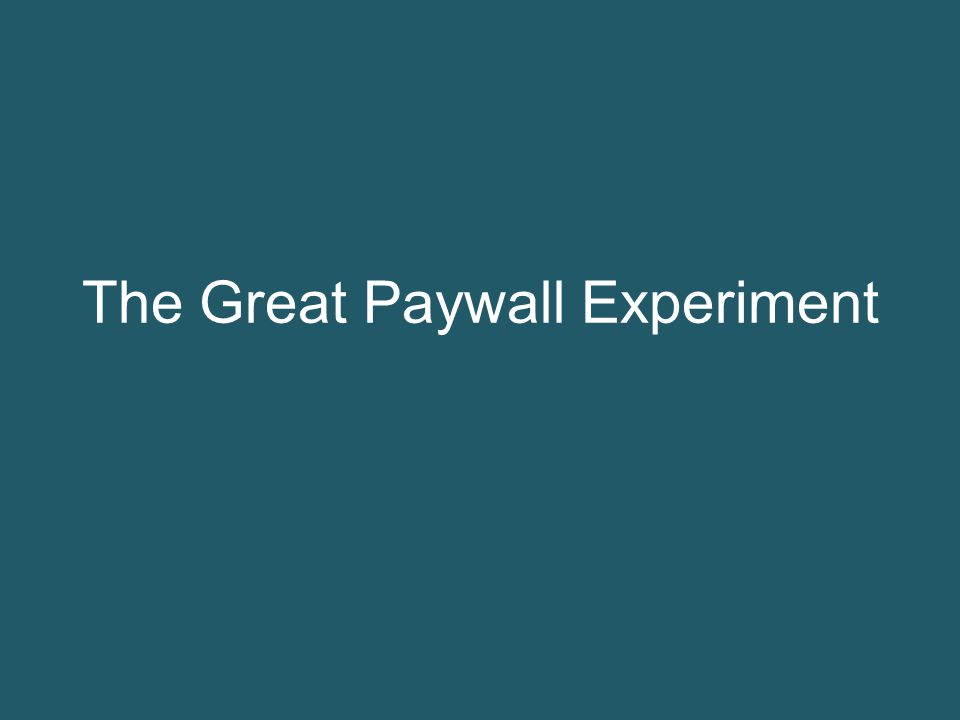 The Great Paywall Experiment