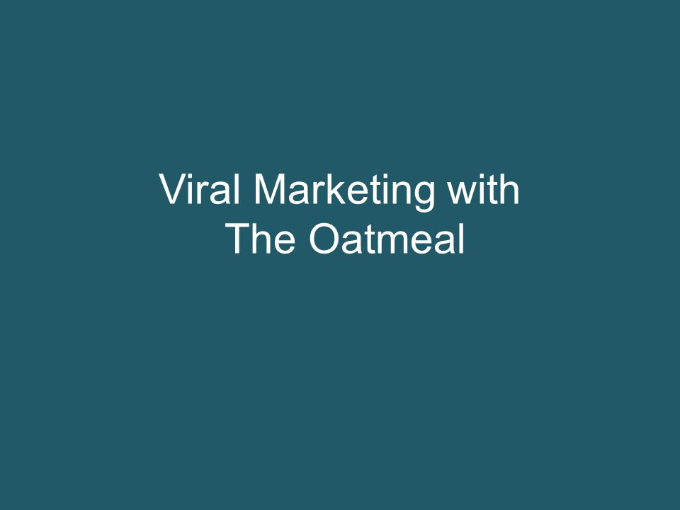 Viral Marketing with The Oatmeal