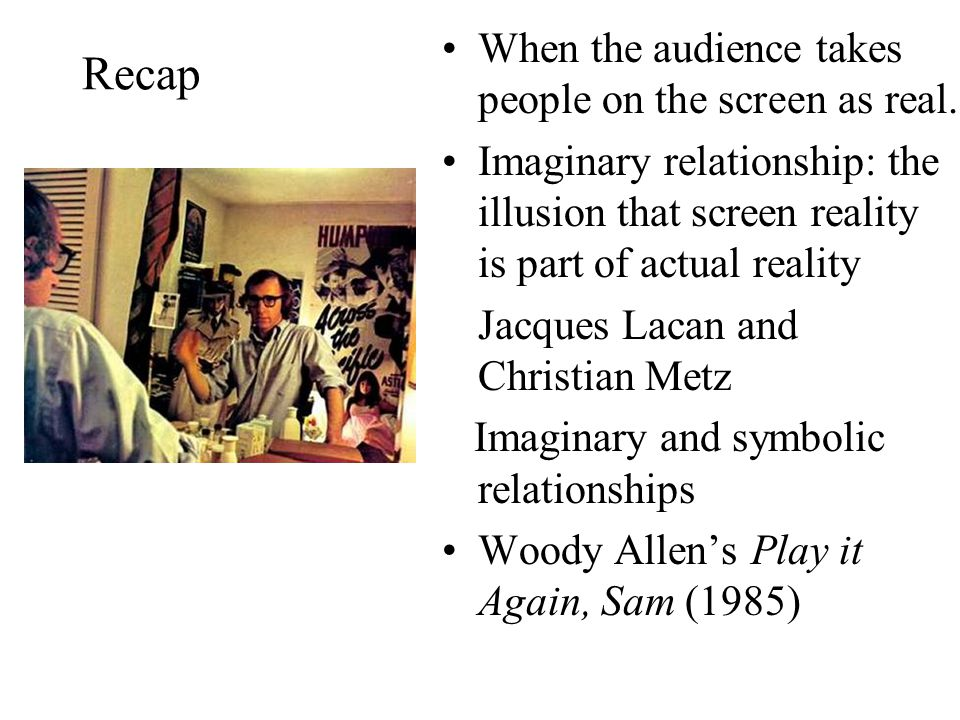 Recap PROBLEMS OF FILM FORMALISM It is impossible to create anything which has nothing to do with the reality we perceive; the filmmaker always rely on what he/she knows, has learned and experienced in real life.