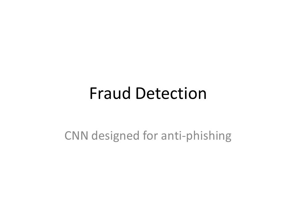 Fraud Detection CNN designed for anti-phishing