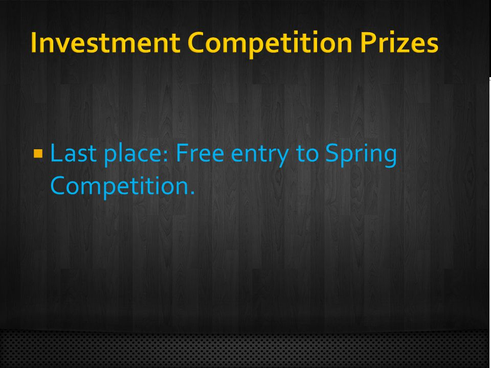  Last place: Free entry to Spring Competition.