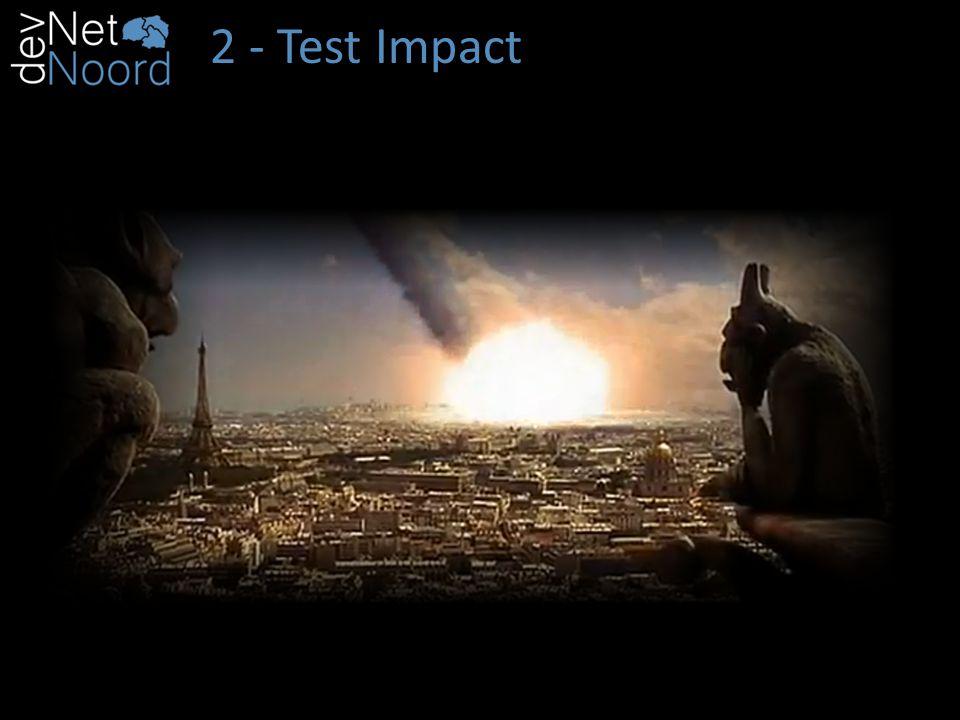 2 - Test Impact