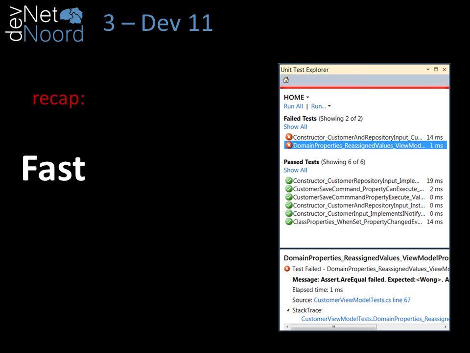 3 – Dev 11 Fast recap: