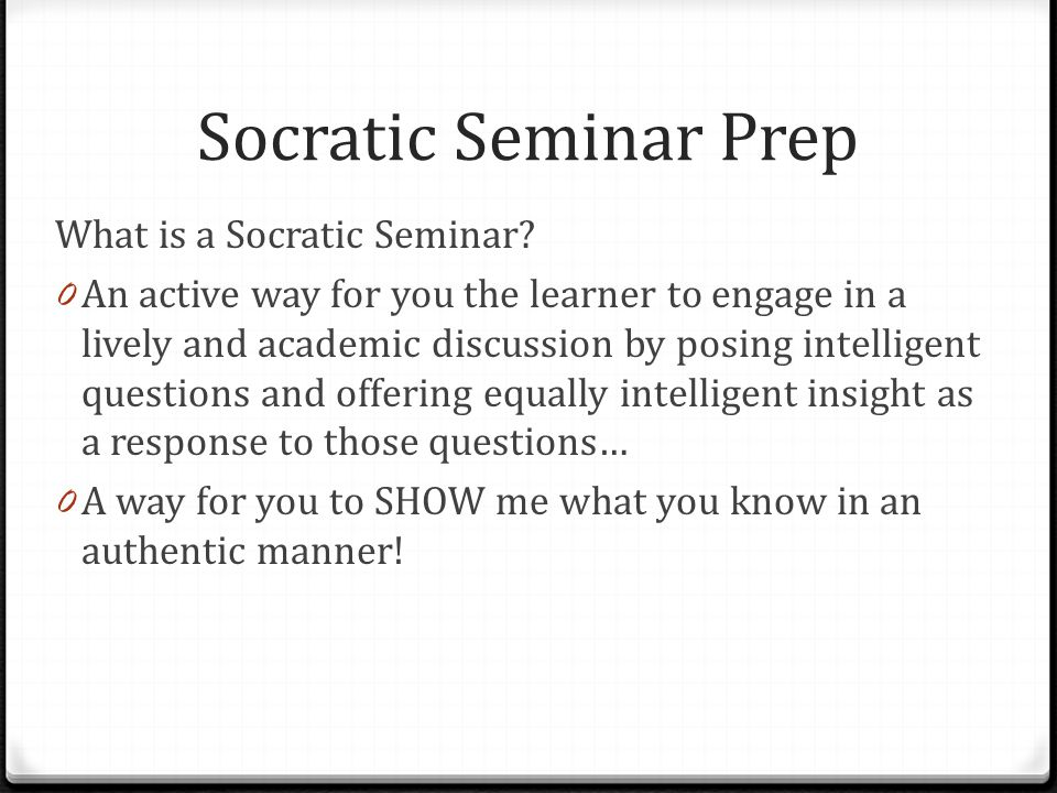 Socratic Seminar Prep What is a Socratic Seminar.