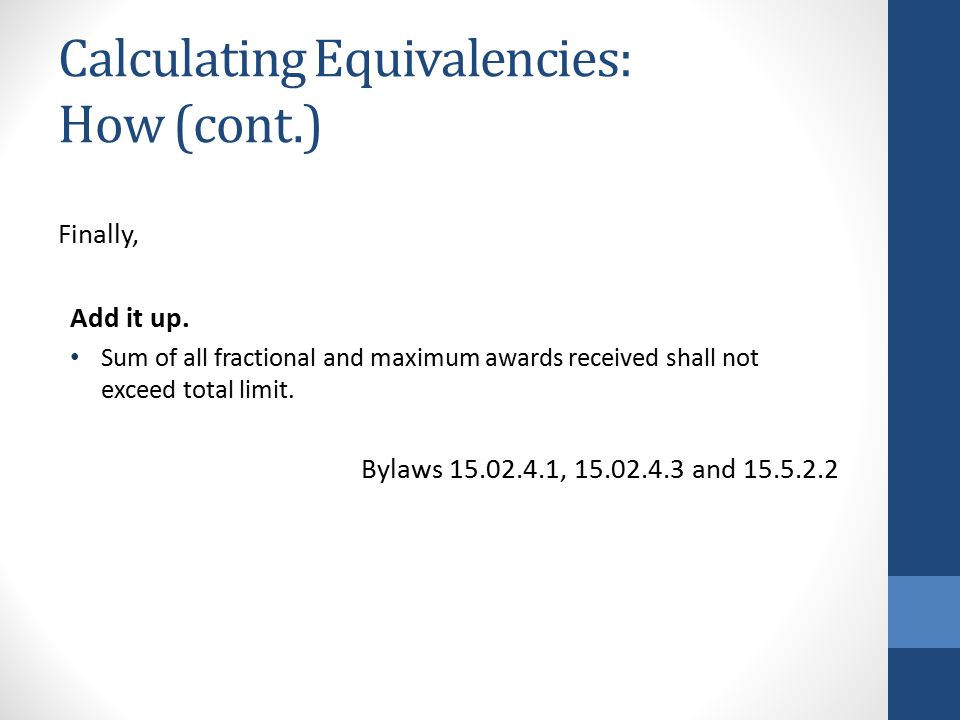 Calculating Equivalencies: How (cont.) Finally, Add it up.