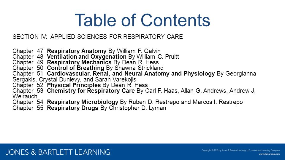 Table of Contents SECTION IV: APPLIED SCIENCES FOR RESPIRATORY CARE Chapter 47 Respiratory Anatomy By William F. Galvin Chapter 48 Ventilation and Oxy