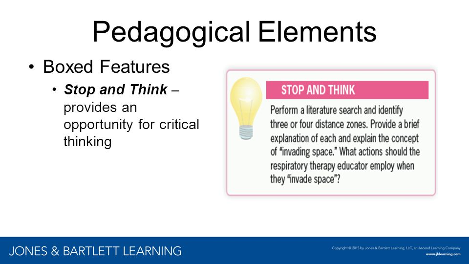 Pedagogical Elements Boxed Features Stop and Think – provides an opportunity for critical thinking Insert chapter examples here