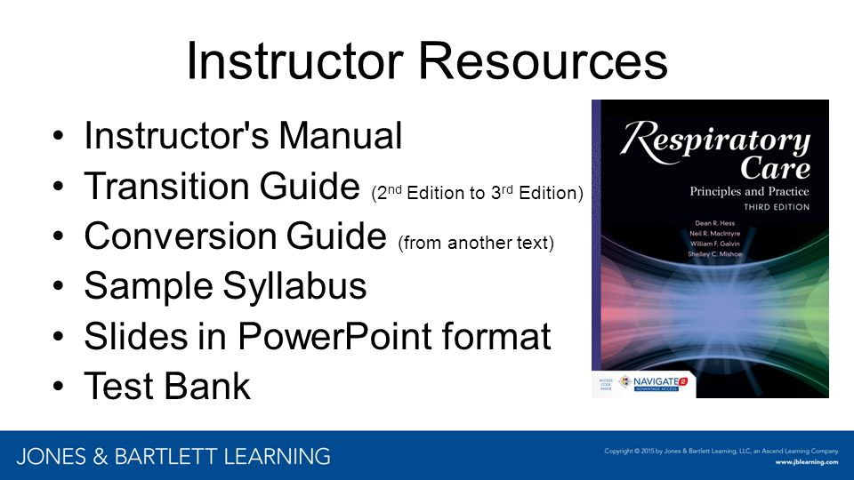 Instructor Resources Instructor's Manual Transition Guide (2 nd Edition to 3 rd Edition) Conversion Guide (from another text) Sample Syllabus Slides i