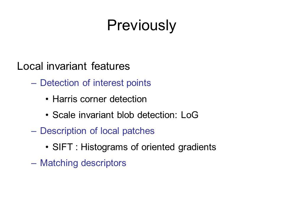 Local features: main components 1)Detection: Identify the interest points 2)Description :Extract vector feature descriptor surrounding each interest point.