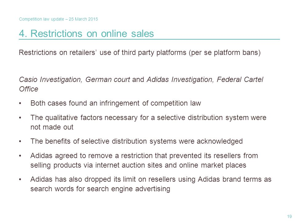 Competition law update – 25 March 2015 4. Restrictions on online sales Restrictions on retailers' use of third party platforms (per se platform bans)