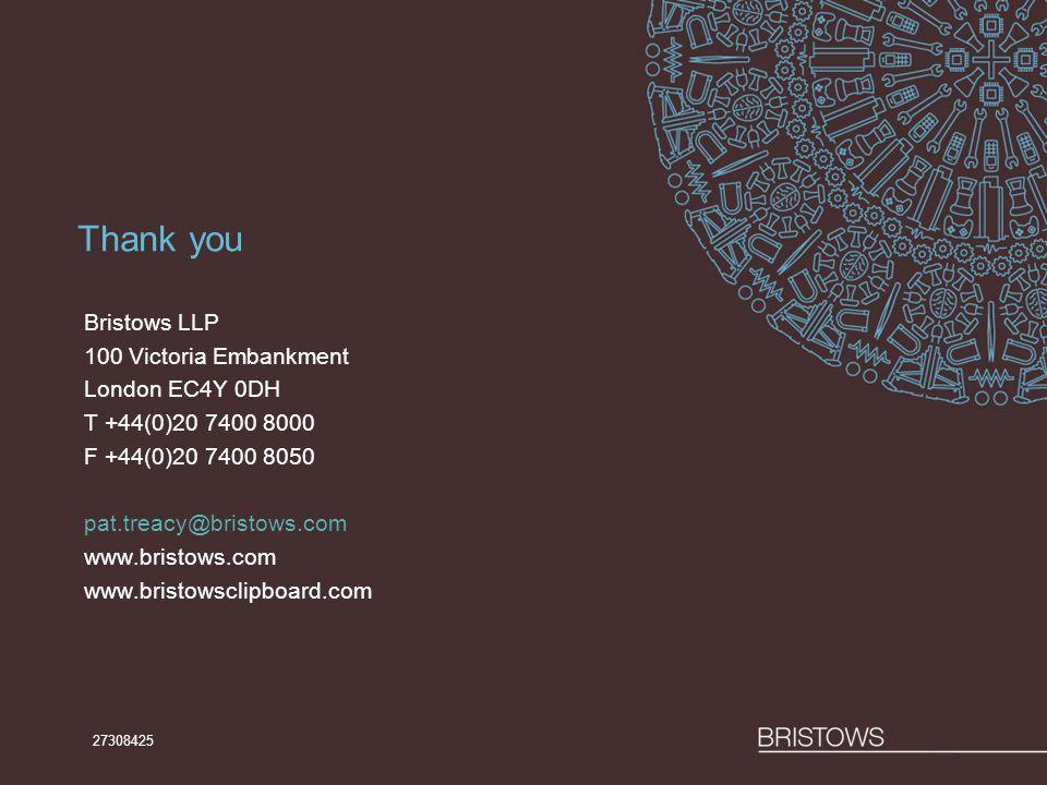 Thank you Bristows LLP 100 Victoria Embankment London EC4Y 0DH T +44(0)20 7400 8000 F +44(0)20 7400 8050 pat.treacy@bristows.com www.bristows.com www.bristowsclipboard.com 27308425