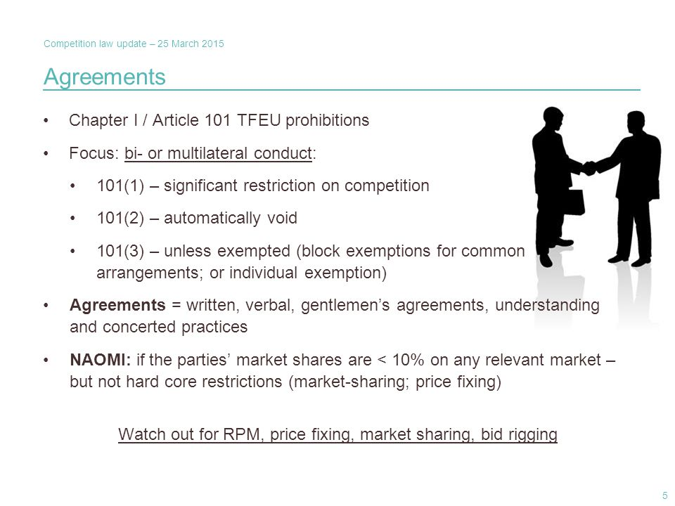 Competition law update – 25 March 2015 Agreements Chapter I / Article 101 TFEU prohibitions Focus: bi- or multilateral conduct: 101(1) – significant r
