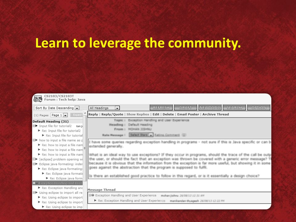 Learn to leverage the community.