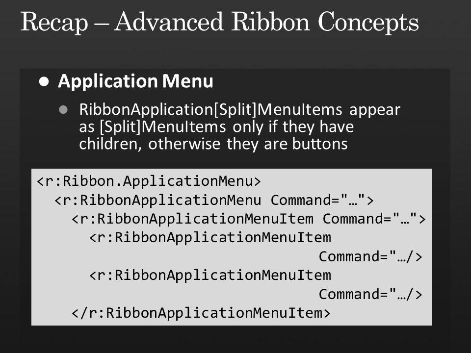 <r:RibbonApplicationMenuItem Command= …/> <r:RibbonApplicationMenuItem Command= …/>