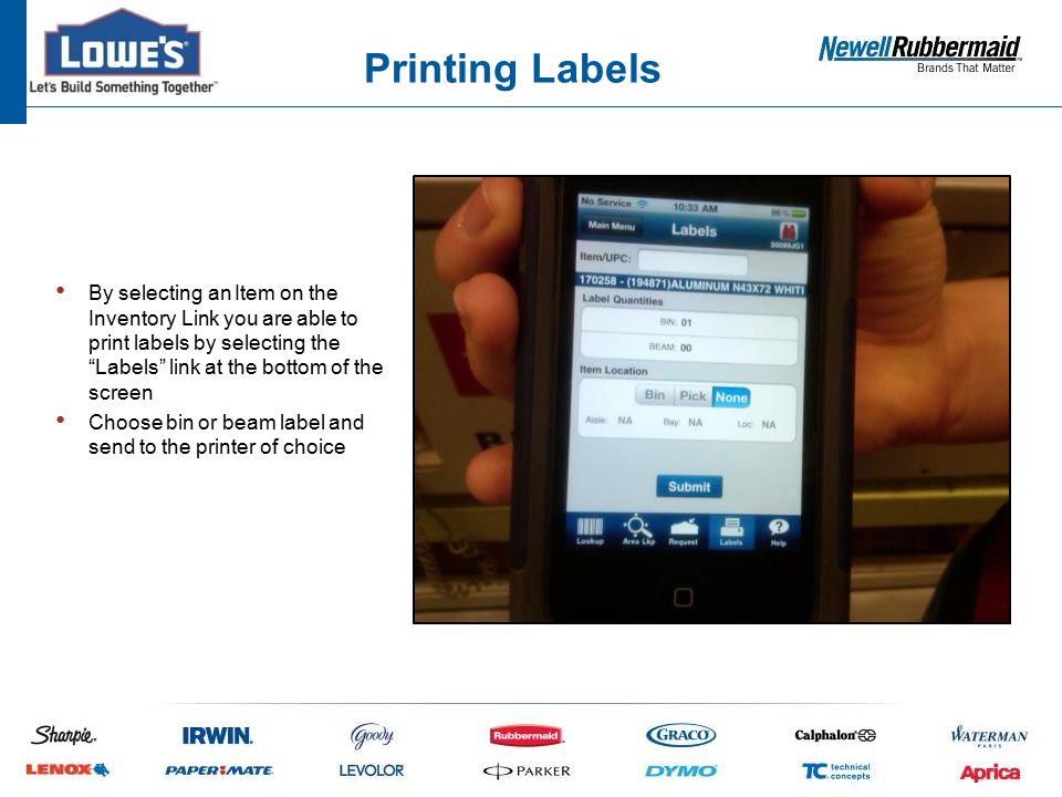 By selecting an Item on the Inventory Link you are able to print labels by selecting the Labels link at the bottom of the screen Choose bin or beam label and send to the printer of choice Printing Labels