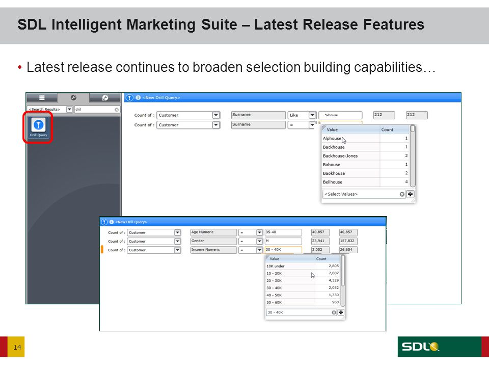 14 Latest release continues to broaden selection building capabilities… SDL Intelligent Marketing Suite – Latest Release Features