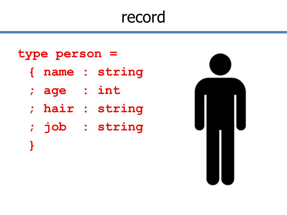 record type person = { name : string ; age : int ; hair : string ; job : string }