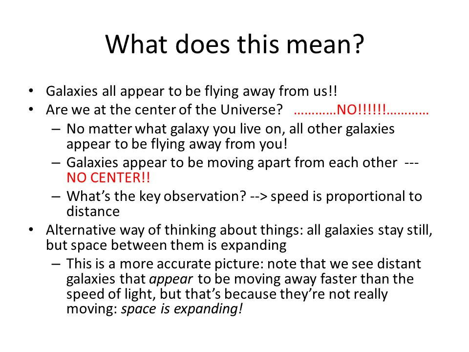 What does this mean. Galaxies all appear to be flying away from us!.