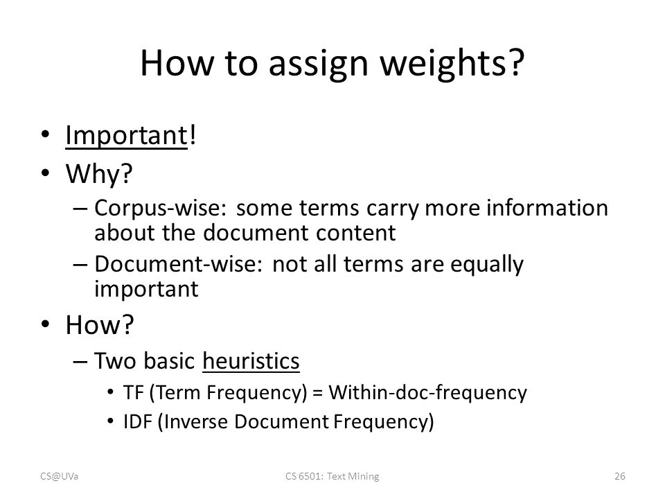 How to assign weights. Important. Why.