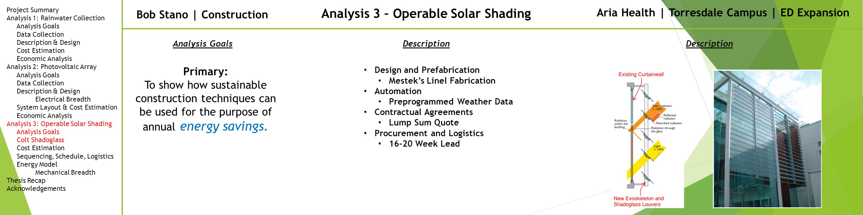 Bob Stano | Construction Aria Health | Torresdale Campus | ED Expansion Analysis 3 – Operable Solar Shading Primary: To show how sustainable construction techniques can be used for the purpose of annual energy savings.