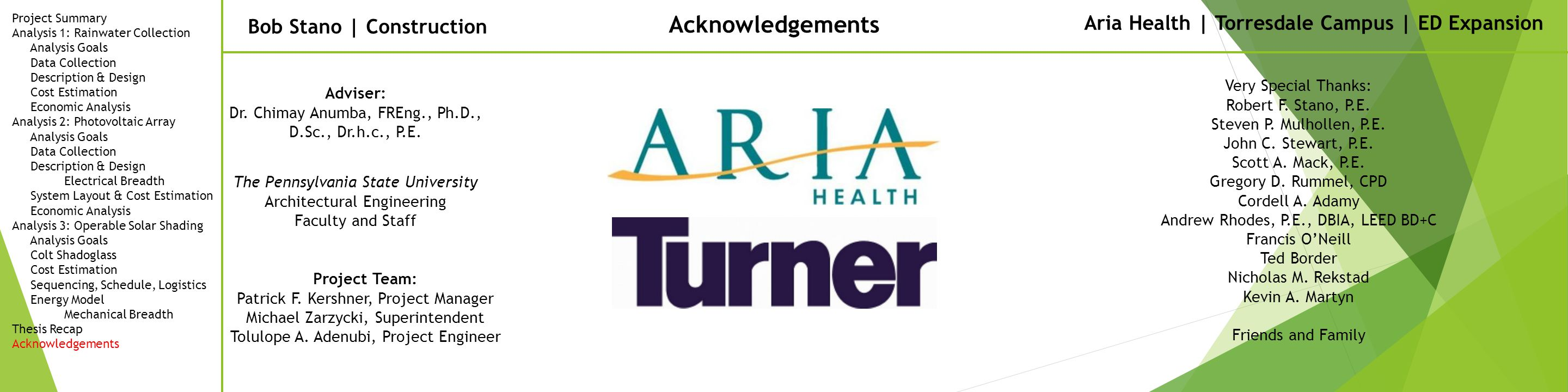 Bob Stano | Construction Aria Health | Torresdale Campus | ED Expansion Acknowledgements Adviser: Dr.