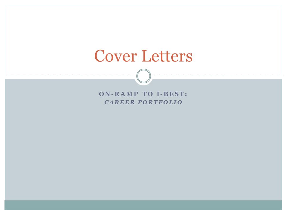 ON-RAMP TO I-BEST: CAREER PORTFOLIO Cover Letters