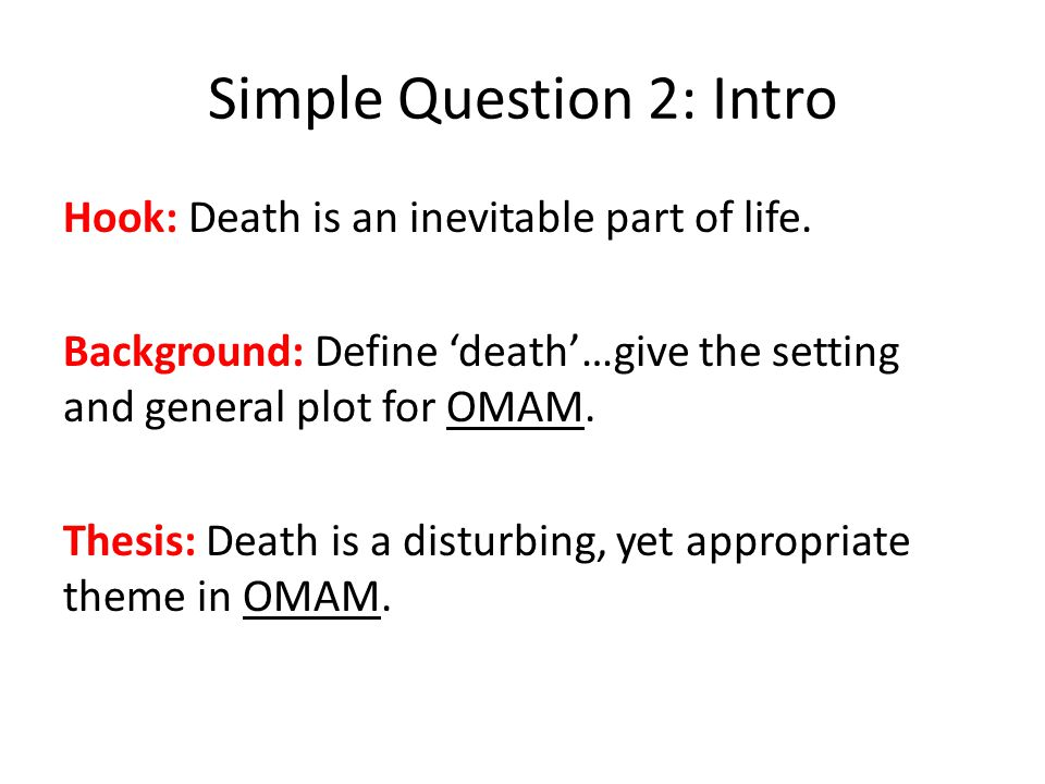 Simple Question 2: Intro Hook: Death is an inevitable part of life.