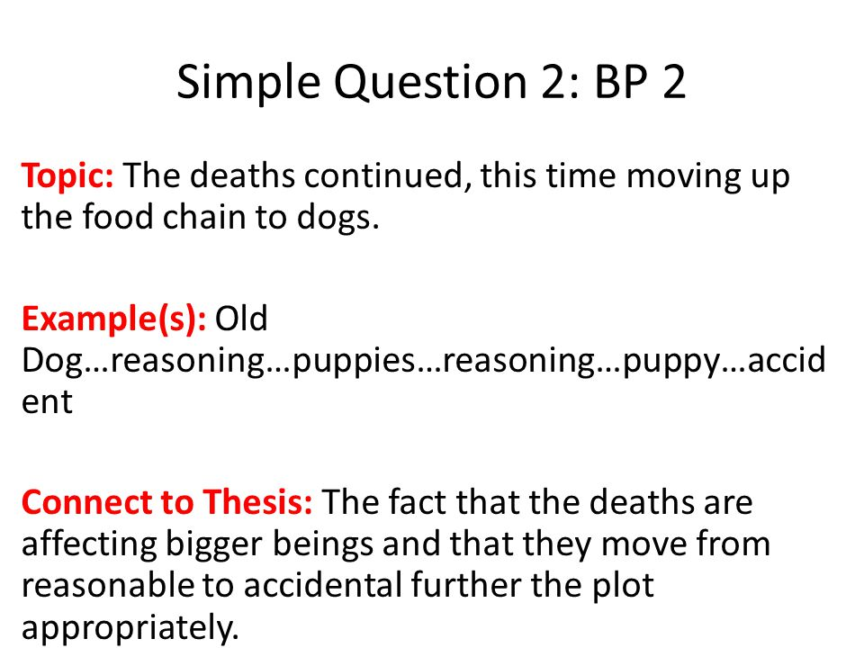 Simple Question 2: BP 2 Topic: The deaths continued, this time moving up the food chain to dogs.