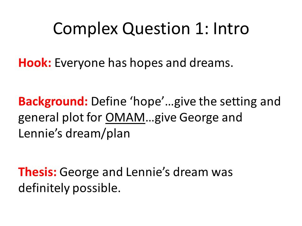 Complex Question 1: Intro Hook: Everyone has hopes and dreams.