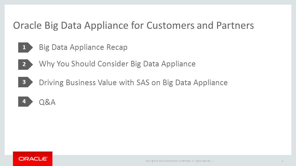 Copyright © 2014 Oracle and/or its affiliates. All rights reserved. | Oracle Big Data Appliance for Customers and Partners Big Data Appliance Recap Wh