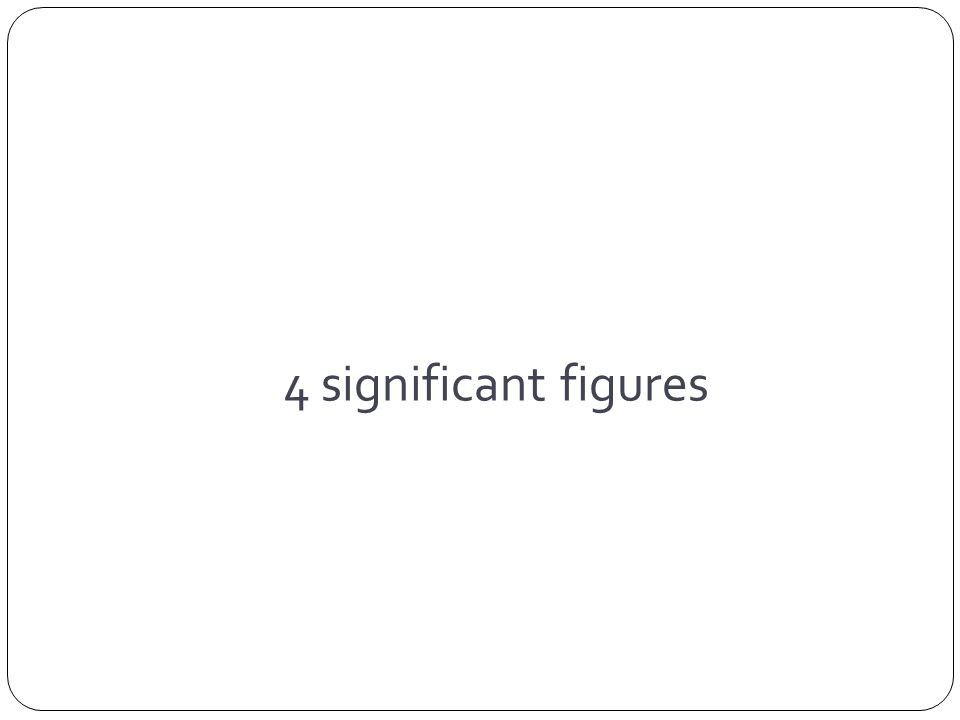 4 significant figures