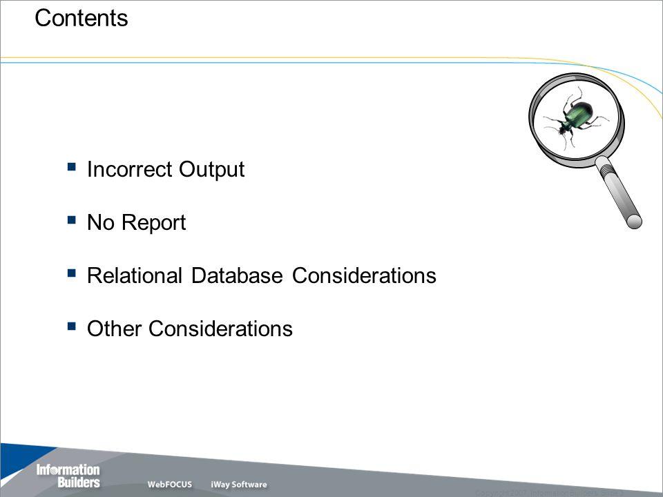 4 Copyright 2007, Information Builders. Slide 4 Incorrect Output