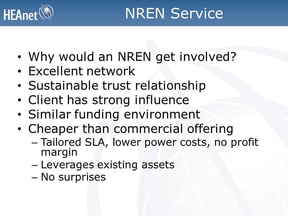 NREN Service Why would an NREN get involved.