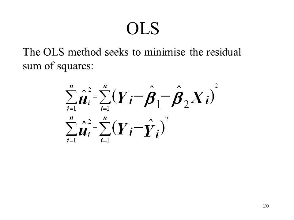 26 The OLS method seeks to minimise the residual sum of squares: OLS