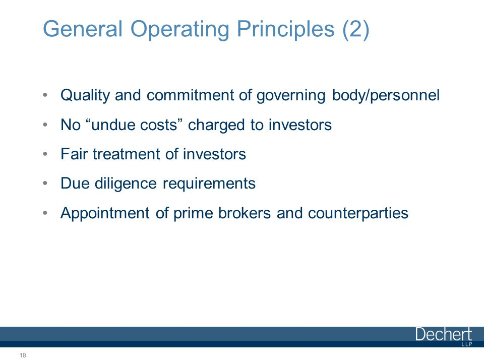 "General Operating Principles (2) Quality and commitment of governing body/personnel No ""undue costs"" charged to investors Fair treatment of investors"