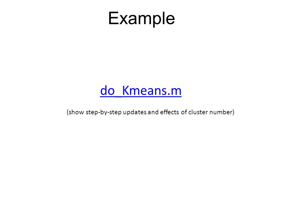Example do_Kmeans.m (show step-by-step updates and effects of cluster number)