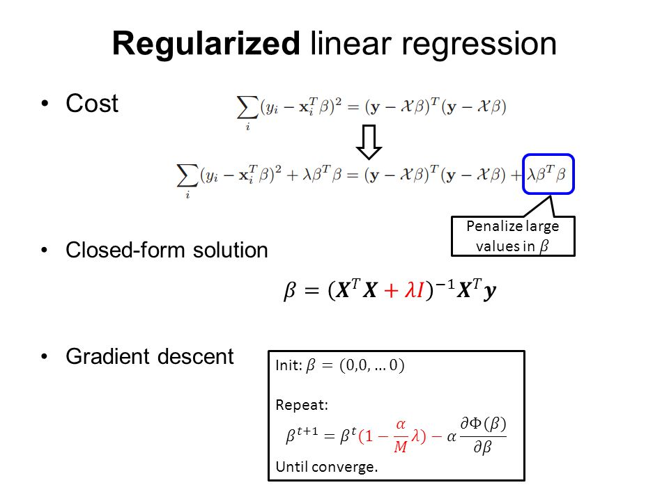 Regularized linear regression Cost Closed-form solution Gradient descent