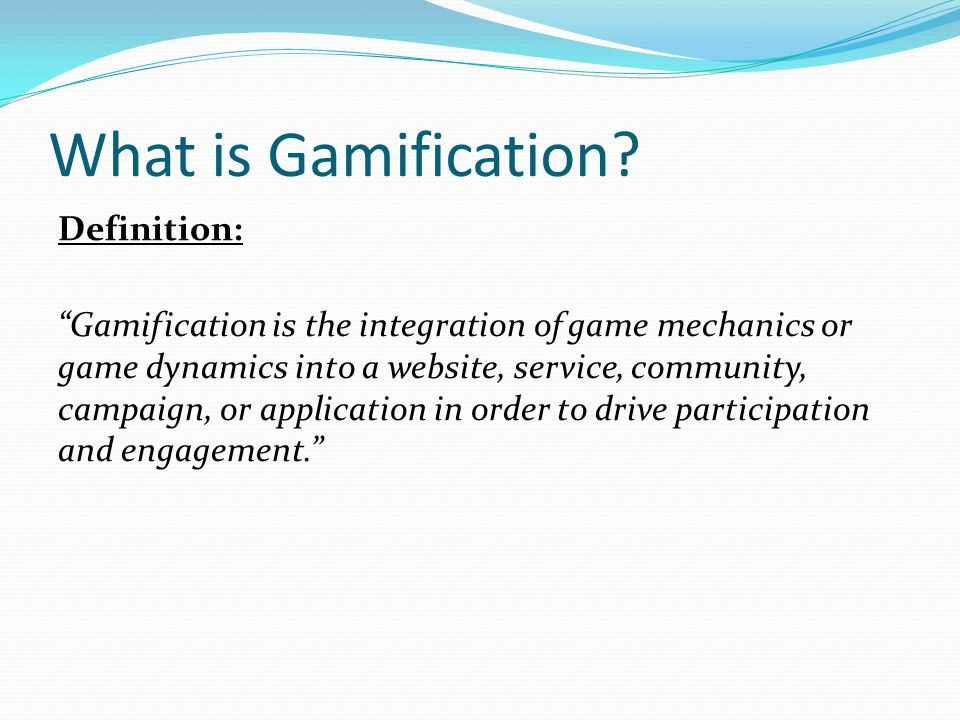What is Gamification.