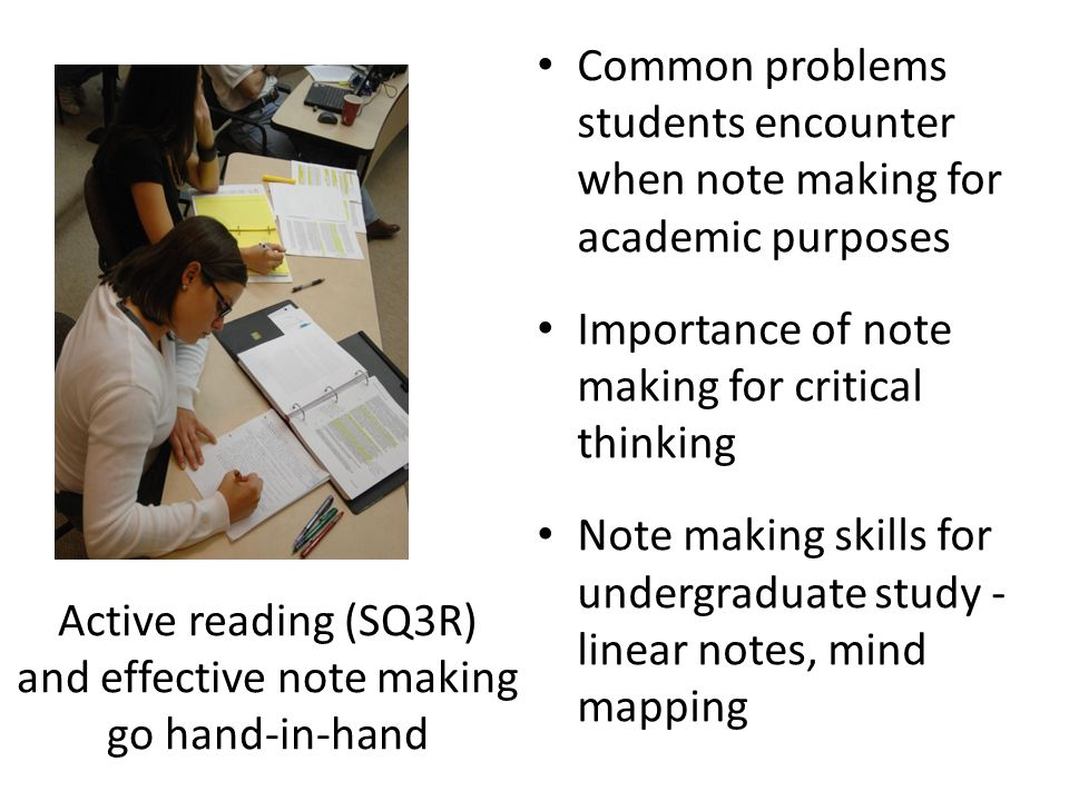 Common problems students encounter when note making for academic purposes Importance of note making for critical thinking Note making skills for under