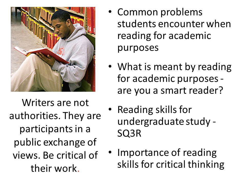 Common problems students encounter when reading for academic purposes What is meant by reading for academic purposes - are you a smart reader? Reading
