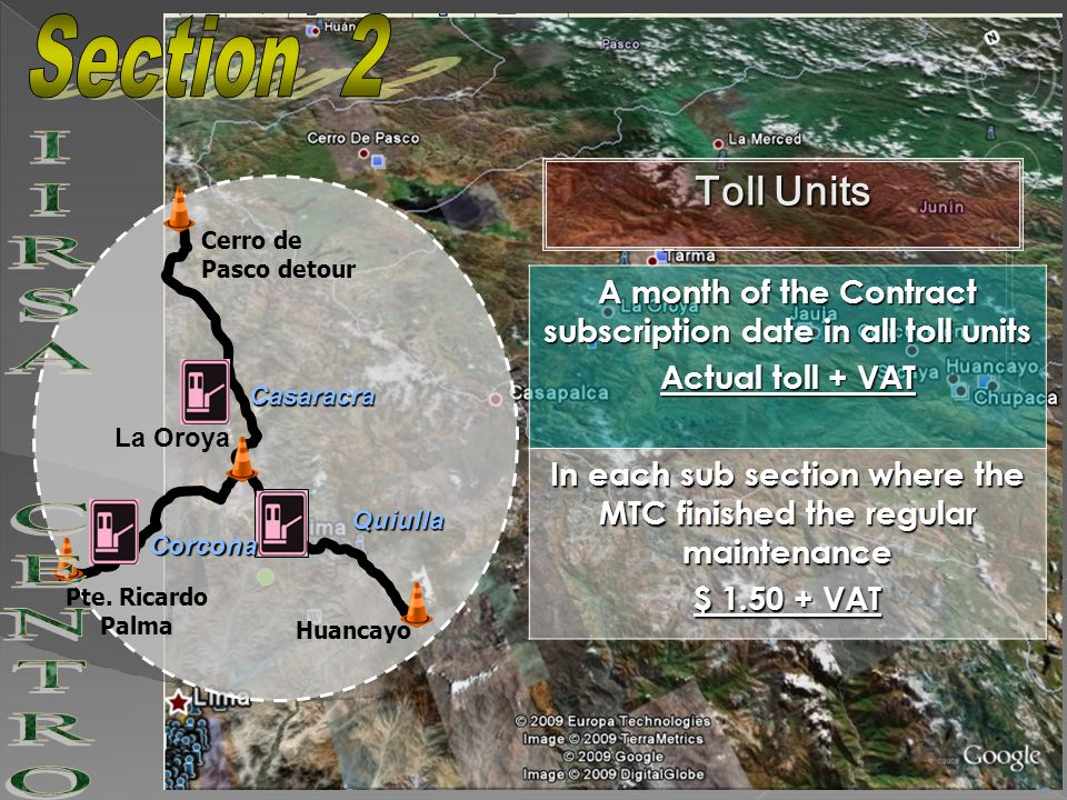 A month of the Contract subscription date in all toll units Actual toll + VAT In each sub section where the MTC finished the regular maintenance $ 1.50 + VAT La Oroya Cerro de Pasco detour Pte.