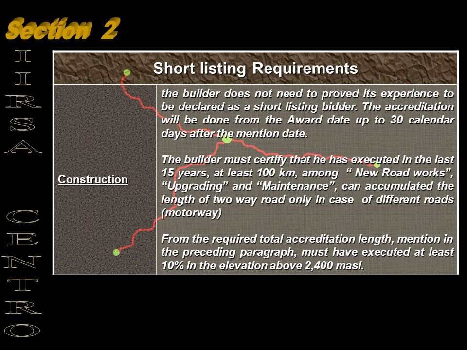 Short listing Requirements Construction the builder does not need to proved its experience to be declared as a short listing bidder.