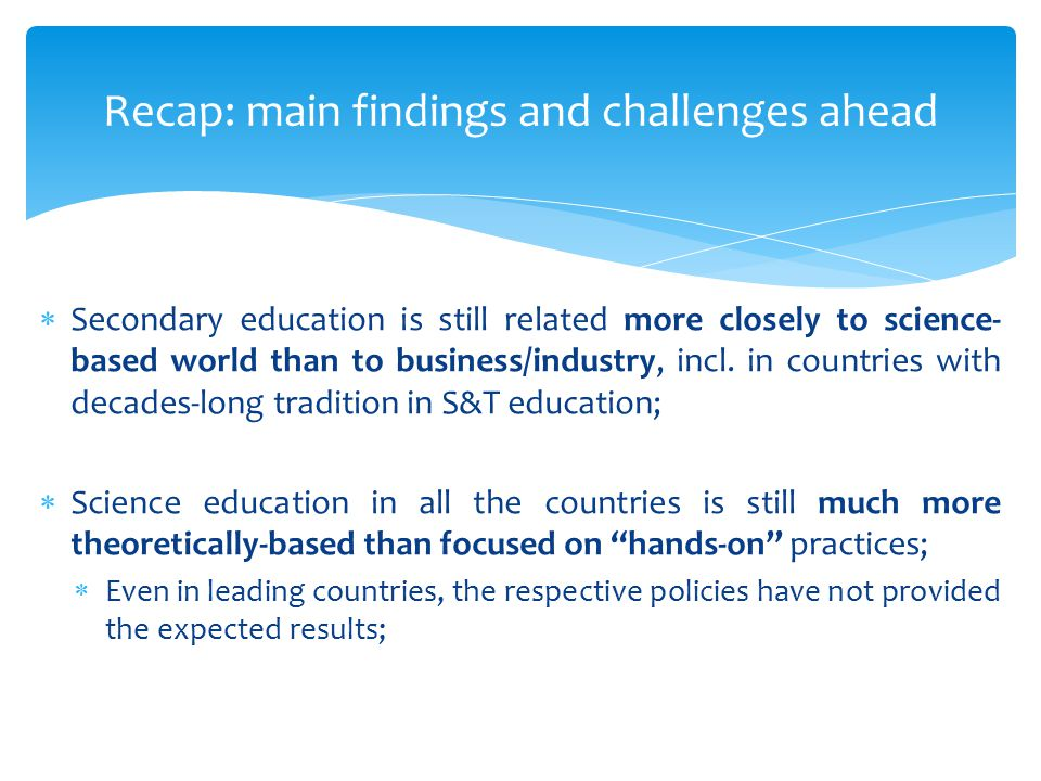  Secondary education is still related more closely to science- based world than to business/industry, incl.