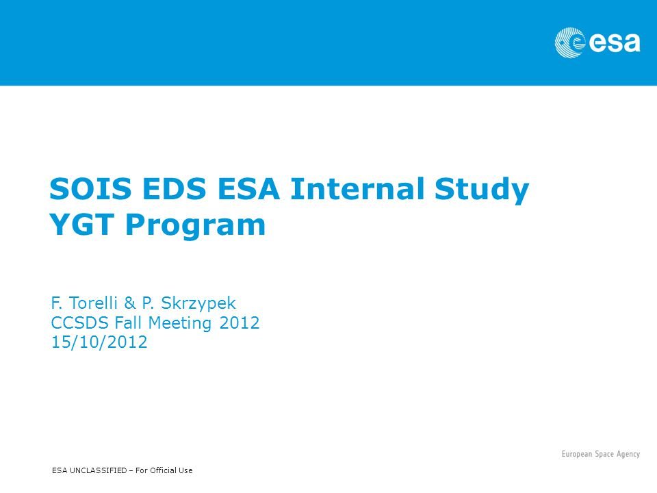 ESA UNCLASSIFIED – For Official Use SOIS EDS ESA Internal Study YGT Program F.