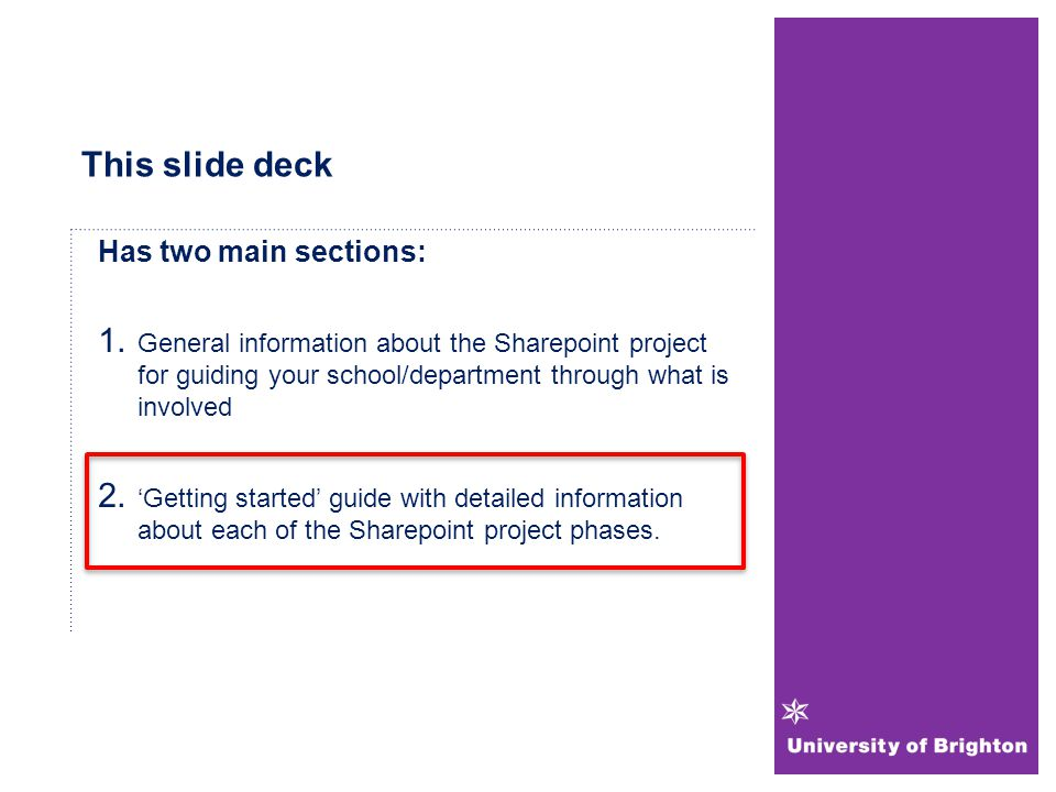 This slide deck Has two main sections: 1. General information about the Sharepoint project for guiding your school/department through what is involved