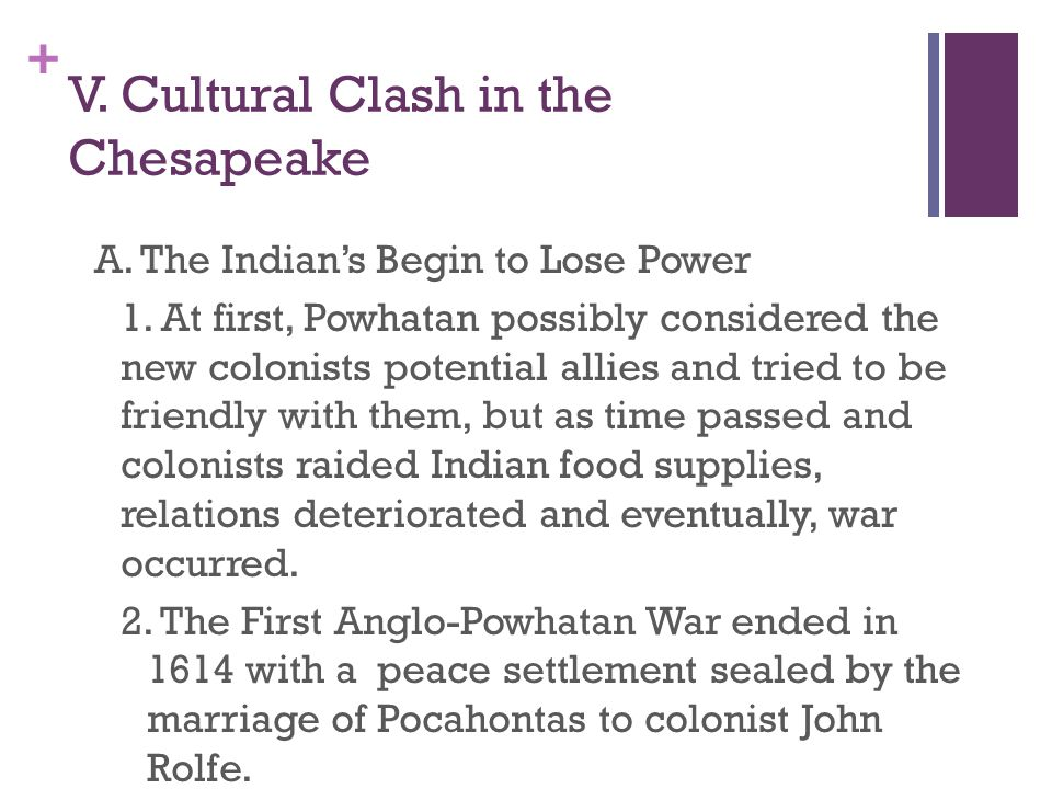 + V.Cultural Clash in the Chesapeake A. The Indian's Begin to Lose Power 1.